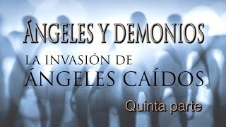 Ángeles Y Demonios  La Invasión De ángeles Caídos # 5