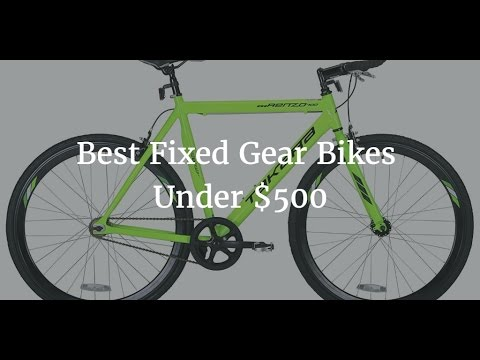 Best Fixed Gear Bikes Under $500 –  2017
