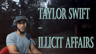Taylor Swift - Illicit Affairs (Reaction) UH OH TAYLOR....