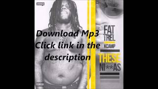 Fat Trel - These Niggas ft K Camp (Will They be here in 2 years?)