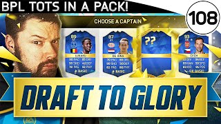 I PACKED A BPL TOTS!! -  TOTS FUT DRAFT TO GLORY #108 - FIFA 16 Ultimate Team