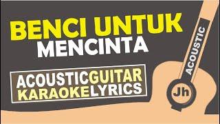 Naif   Benci Untuk Mencinta ( Acoustic Karaoke )