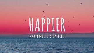 I want to see you smile - Marshmello ft. Bastille - Happier (Lyrics)