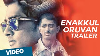 Enakkul Oruvan Official Theatrical Trailer