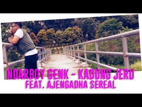 , title : 'NDARBOY GENK - KADUNG JERU (ft. AJENGADHA SEREAL) OFFICIAL VIDEO LIRIK'