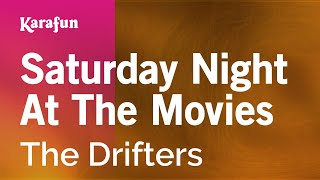 Karaoke Saturday Night At The Movies - The Drifters *