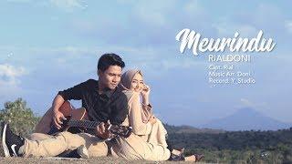 Lirik dan Chord Gitar Meurindu - Rialdoni, Lagu TikTok: Lon Rindu, Lon Rindu Kanda Sabe Lon Rindu