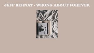 Jeff Bernat – Wrong About Forever | แปลเพลง