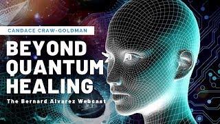 Beyond Quantum Healing - Bernard Alvarez and Candace Craw-Goldman