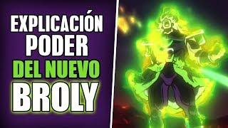 EXPLICACIÓN DE EL PODER DEL NUEVO BROLY | DRAGÓN BALL SUPER BROLY 2018 | ANZU361