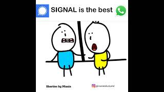 Signal is the safest  | Whatsapp Vs Signal | Shorties By Mania