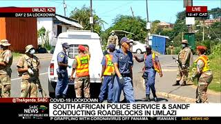 Members of the SAPS and SANDF are out in full force in Umlazi , South of Durban conducting roadblocks . Let's cross live to Our reporter Simphiwe Makhanya who is there . For more news, visit sabcnews.com and also #SABCNews on Social Media.