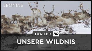 Unsere Wildnis Film Trailer