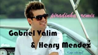 Gabriel Valim & Henry Mendez - piradinha (remix)