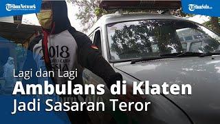 Ambulans di Klaten Kembali Jadi Sasaran Teror, Dilempari Batu saat Bawa Jenazah Covid-19