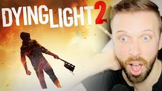 DYING LIGHT 2 CONFIRMED !!! ( E3 2018 Gameplay Trailer Reaction )
