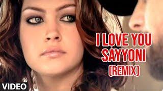 I Love You Sayyoni Video Song (Remix) Aap Ka Suroor