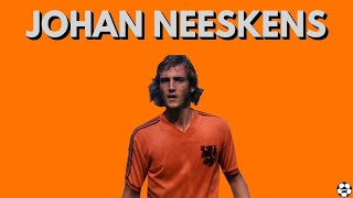Johan Neeskens, The Total Footballer [Goals & Skills]