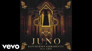Juno   Katumuksen Sakramentti (Audio) Ft. LEO