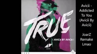 FLstudio Avicii - Addicted To You (Avicii by Avicii) (Remake Free FLP)