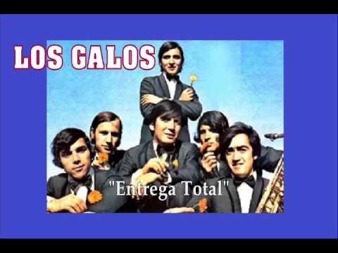 """LOS GALOS """"Entrega Total"""""""