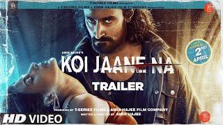Koi Jaane Na Trailer