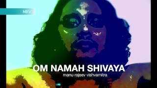 Manu Rajeev Vishwamitra l Indie Song Om Namah Shiv - manurajeev