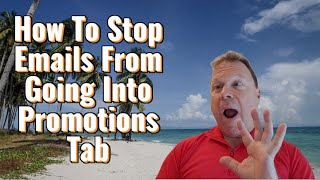 How To Stop Emails From Going Into Promotions Tab On Gmail