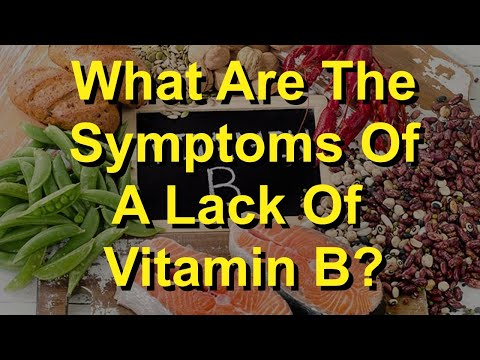 What Are The Symptoms Of A Lack Of Vitamin B?