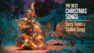 20 Lounge and Chillout Christmas Music - The Best Jazzy Tunes & Chilled Songs