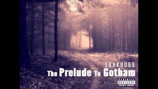 TrakBoss - The Prelude to Gotham (CDQ)