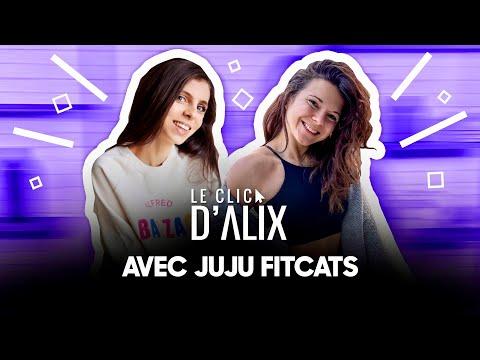 L'INTERVIEW DE JUJU FITCATS #LeClicDAlix w/ @Juju Fitcats