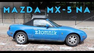 Złomnik: Mazda MX-5 NA, czyli jedność jeźdźca i kucyka