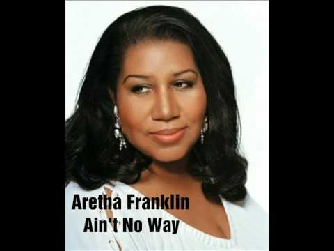 Ain't No Way - Aretha Franklin (Lyrics)