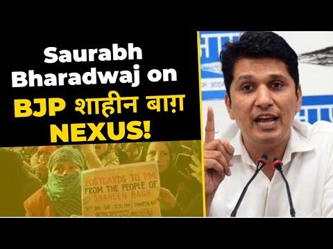 Senior AAP leader Saurabh Bhardwaj on Bjp Shaheen Bagh Nexus