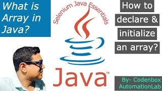 Java Arrays-Part1: What is Array in Java? How to  Declaration and Initialize an array?