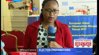 EU Observers to issue statement on Kenya's preparedness in the August general elections