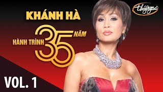 Khánh Hà - Hành Trình 35 Năm Cùng Thúy Nga (Vol. 1)