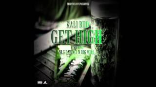 Kali B   Get High Ft NLG, Davinci & Big Will