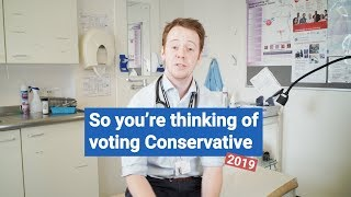 So you're thinking of voting Conservative 2019