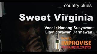 sweet virginia cover by NANANG RUSYAMAN
