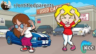 r/EntitledParents | Give my daughter your car! She deserves it! | #131