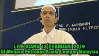 LIVE UAS SIANG 13 FEBRUARI 2019! Di Menara Kembar Petronas Kuala Lumpur Malaysia, Ustadz Abdul Somad