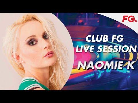NAOMIE K | CLUB FG | LIVE DJ MIX | RADIO FG