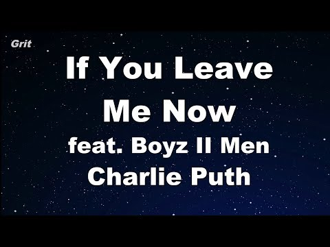 If You Leave Me Now feat. Boyz II Men - Charlie Puth Karaoke 【No Guide Melody】 Instrumental