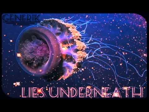 Generik - Lies Underneath