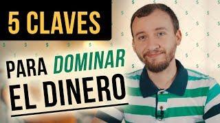 Video: 5 Claves Para Dominar El Dinero Y Evitar Que El Dinero Te Domine A Ti