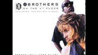 2 Brothers On The 4th Floor - Dreams (Will Come Alive) (Extended Vocal Rework)