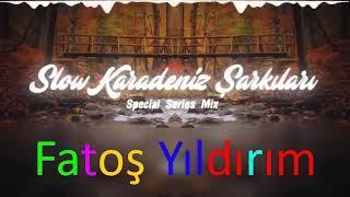Slow Karadeniz Şarkıları(2018)