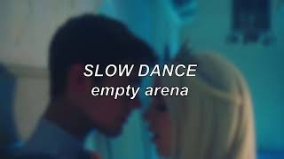 AJ Mitchell Ft. Ava Max   Slow Dance | Empty Arena Edit